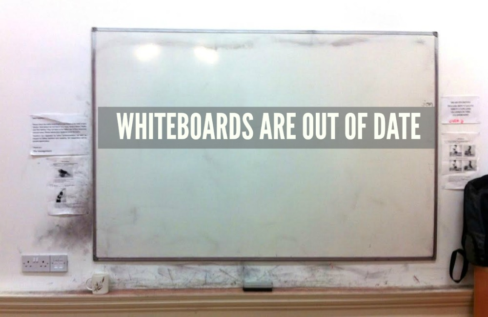 Whiteboards are Out of Date
