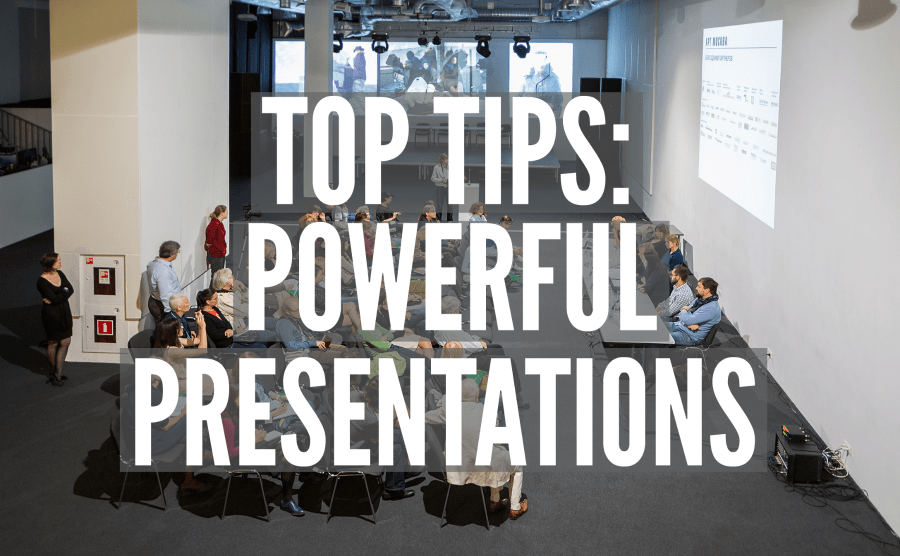 Top Tips: Powerful Presentations