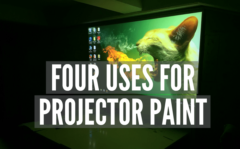 Four uses for Projector Paint