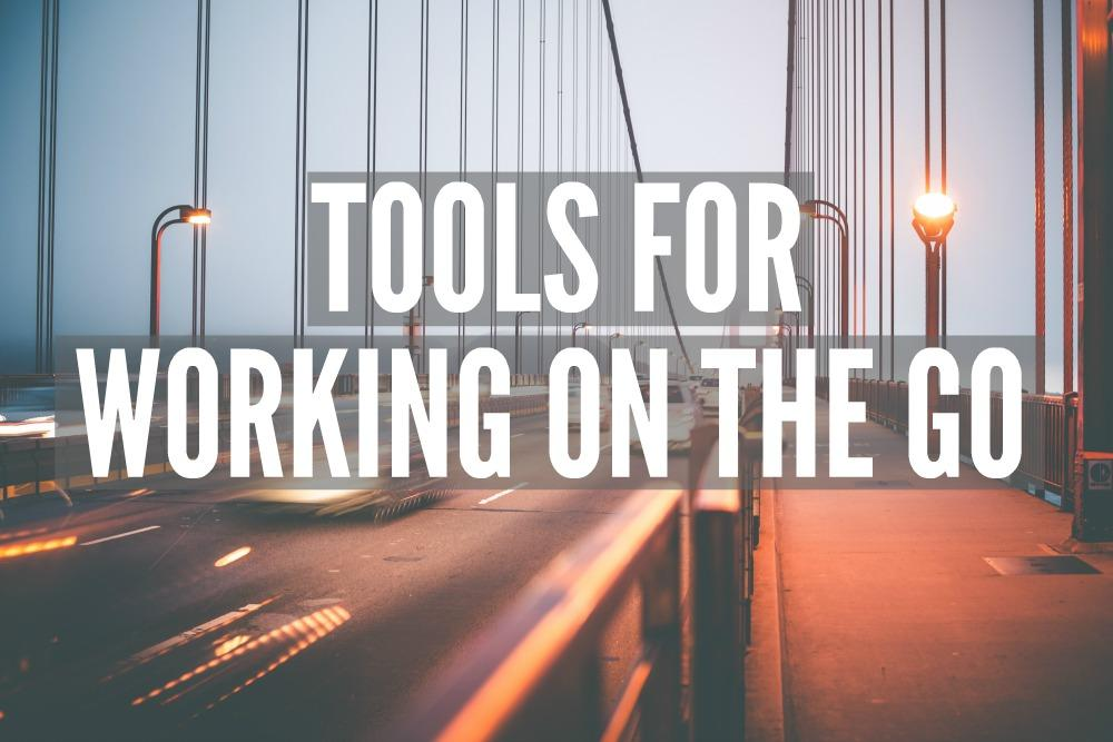 Tools for Working On the Go